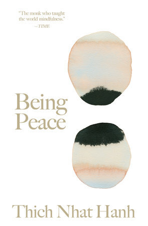 BEING PEACE byThich Nhat Hanh Foreword byJane Goodall