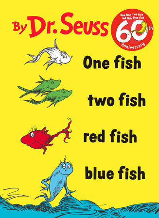 One Fish Two Fish Red Fish Blue Fish Written by: Dr. Seuss