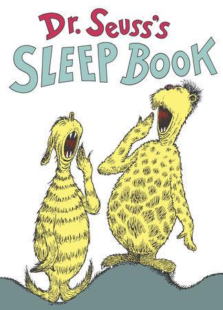 Classic Seuss Dr. Seuss's Sleep Book Written by: Dr. Seuss