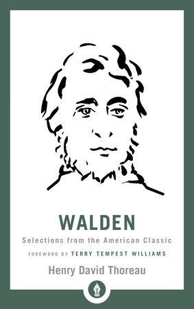Walden SELECTIONS FROM THE AMERICAN CLASSIC By HENRY DAVID THOREAU