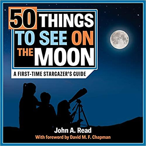 50 THINGS TO SEE ON THE MOON: A FIRST-TIME STARGAZER'S GUIDE