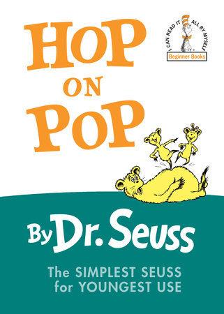 Hop on Pop Written by: Dr. Seuss