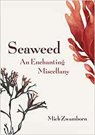 Seaweed, An Enchanting Miscellany By Miek Zwamborn
