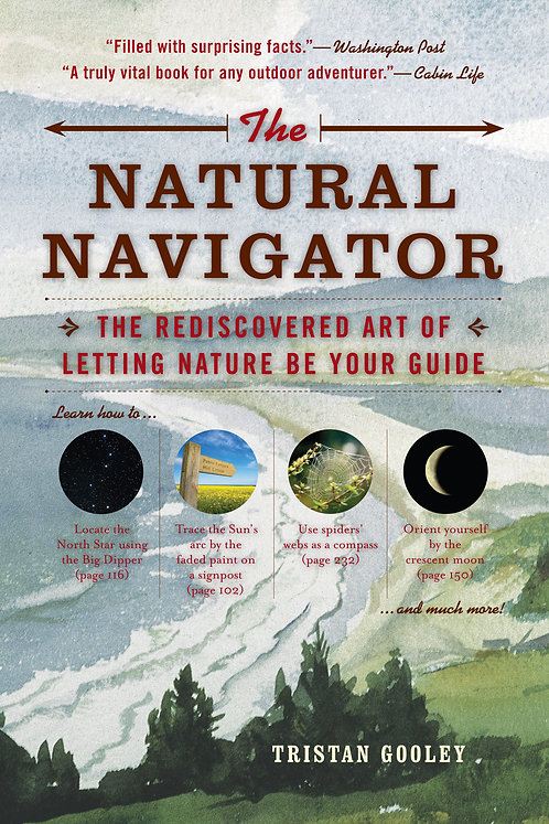 The Natural Navigator The Rediscovered Art of Letting Nature Be Your Guide