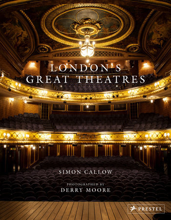 London's Great Theatres Photographed by Derry Moore Text by Simon Callow