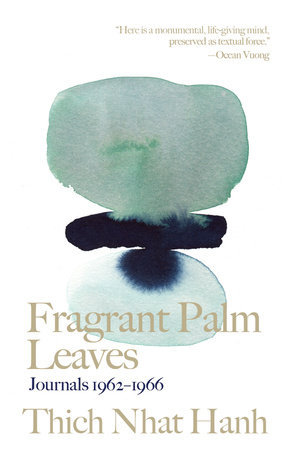 FRAGRANT PALM LEAVES: JOURNALS 1962-1966 byThich Nhat Hanh
