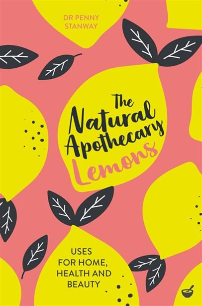 THE NATURAL APOTHECARY: LEMONS: TIPS FOR HOME, HEALTH AND BEAUTY