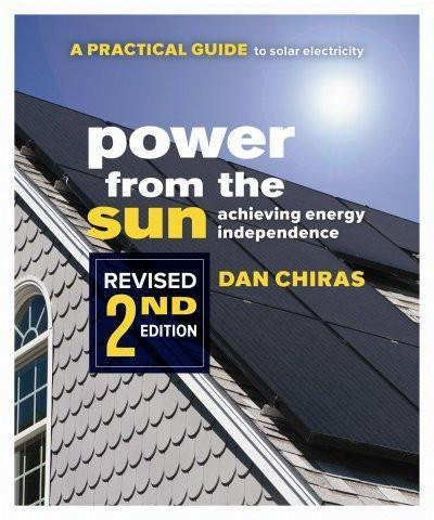 Power from the Sun - 2nd Edition A Practical Guide to Solar Electricity - Revise
