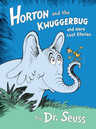 Classic Seuss Horton and the Kwuggerbug and More Lost Stories