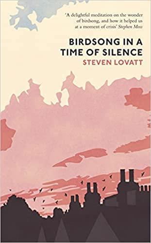 BIRDSONG IN A TIME OF SILENCE by Steven Lovatt