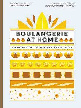 Boulangerie at Home Bread, Brioche, and Other Baked Delicacies