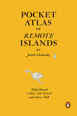 Pocket Atlas of Remote Islands Teacher's Guide BY JUDITH SCHALANSKY