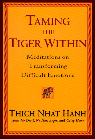 Taming the Tiger Within MEDITATIONS ON TRANSFORMING DIFFICULT EMOTIONS