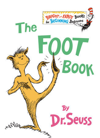 The Foot Book Written by: Dr. Seuss