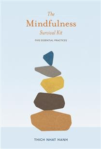 The Mindfulness Survival Kit Five Essential Practices By Thich Nhat Ha