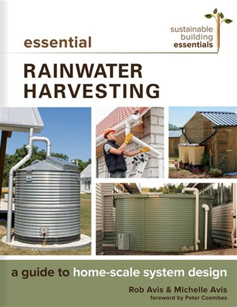 Essential Rainwater Harvesting A Guide to Home-Scale System Design