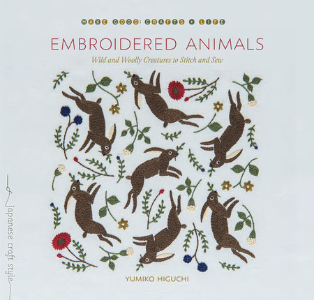 EMBROIDERED ANIMALS: WILD AND WOOLLY CREATURES TO STITCH AND SEW