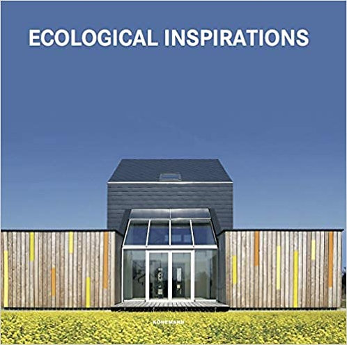Contemporary Architecture & Interiors: Ecological Inspirations