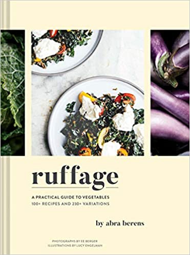 RUFFAGE: A PRACTICAL GUIDE TO VEGETABLES -VEGETARIAN COOKBOOK