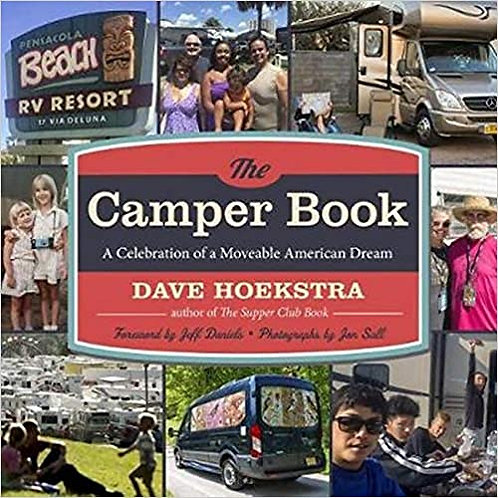 THE CAMPER BOOK: A CELEBRATION OF A MOVEABLE AMERICAN DREAM by Dave Hoekstra