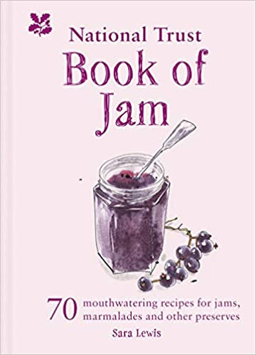 THE NATIONAL TRUST BOOK OF JAM: 70 MOUTHWATERING RECIPES FOR JAM, MARMALADES