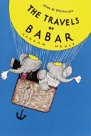 The Travels of Babar Written by: Jean De Brunhoff