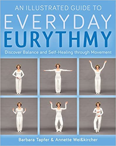 An Illustrated Guide to Everyday Eurythmy: Discover Balance and Self-Healing
