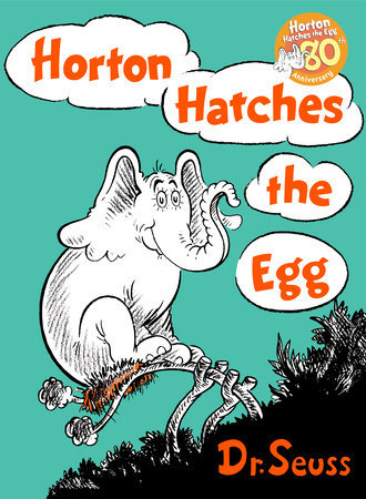 Classic Seuss Horton Hatches the Egg Written by: Dr. Seuss