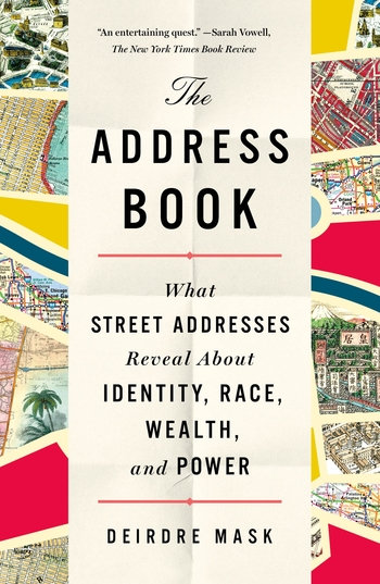 THE ADDRESS BOOK What Street Addresses Reveal About Identity, Race, Wealth