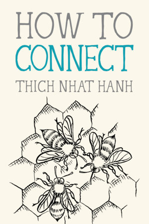 HOW TO CONNECT by Thich Nhat Hanh