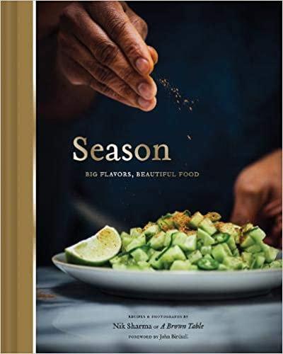 SEASON: BIG FLAVORS, BEAUTIFUL FOOD (INDIAN COOKBOOK