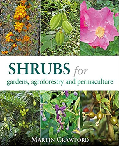 SHRUBS FOR GARDENS, AGROFORESTRY, AND PERMACULTURE
