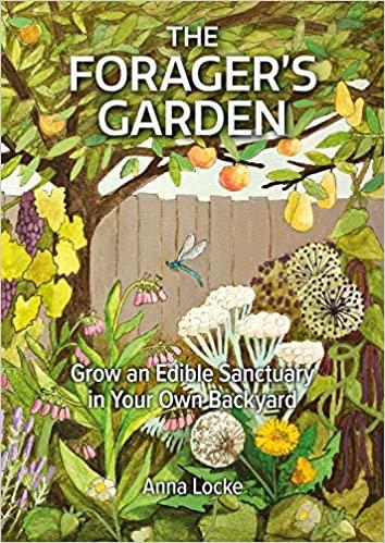 The Forager's Garden  by Anna Locke