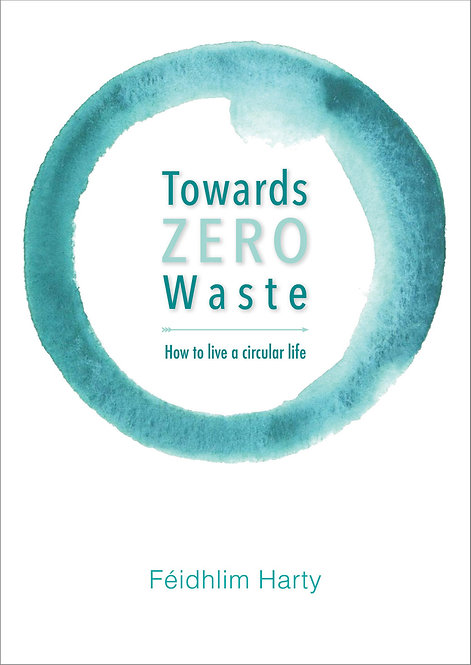 Towards Zero waste by Feidhlim Harty