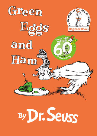 Green Eggs and Ham Written by: Dr. Seuss