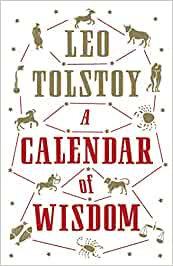 A CALENDAR OF WISDOM by Leo Tolstoy