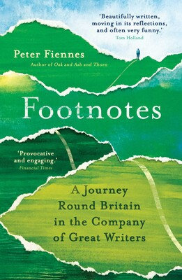 Footnotes A Journey Round Britain in the Company of Great Writers By Peter Fienn