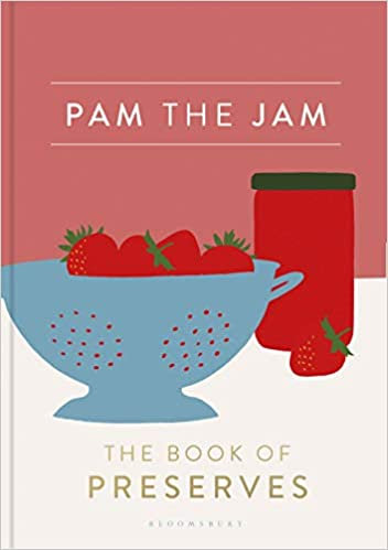 Pam the Jam: The Book of Preserves Hardcover – July 14 2020 by Pam Corbin