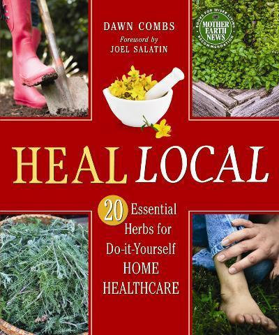 Heal Local 20 Essential Herbs for Do-it-Yourself Home Healthcare