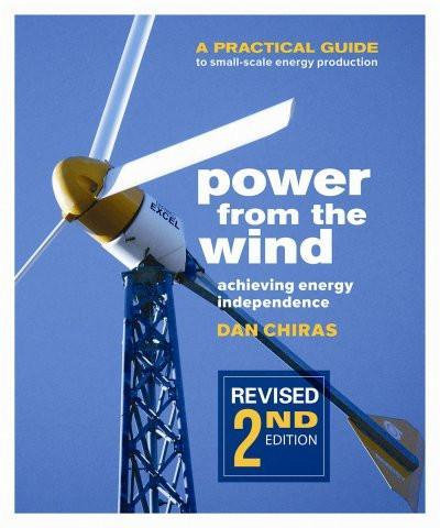 Power from the Wind - 2nd Edition A Practical Guide to Small Scale Energy Produc