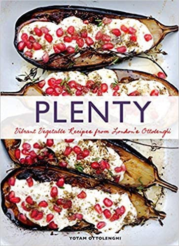 PLENTY: VIBRANT VEGETABLE RECIPES FROM LONDON'S OTTOLENGHI (VEGETARIAN COOKING