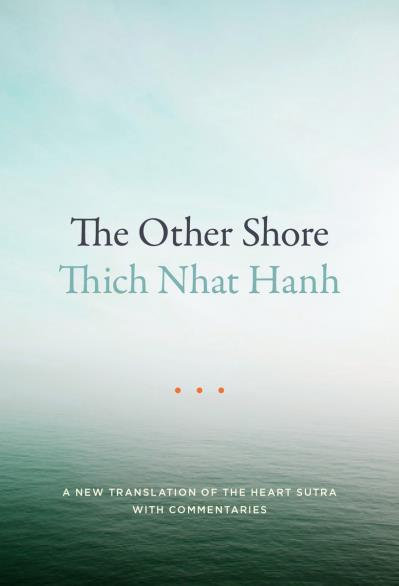 The Other Shore A New Translation of the Heart Sutra by Thich Nhat Hanh