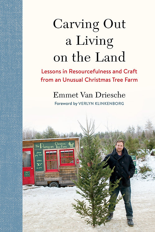 Carving Out a Living on the Land by Emmet Van Driesche