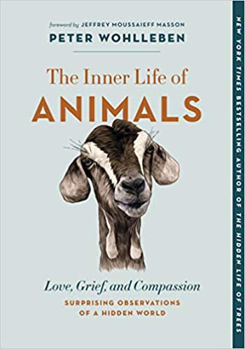 THE INNER LIFE OF ANIMALS: LOVE, GRIEF, AND COMPASSION