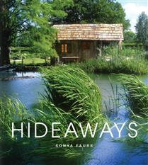 Hideaways Cabins, Huts, and Treehouse Escapes By  Sonya Faure