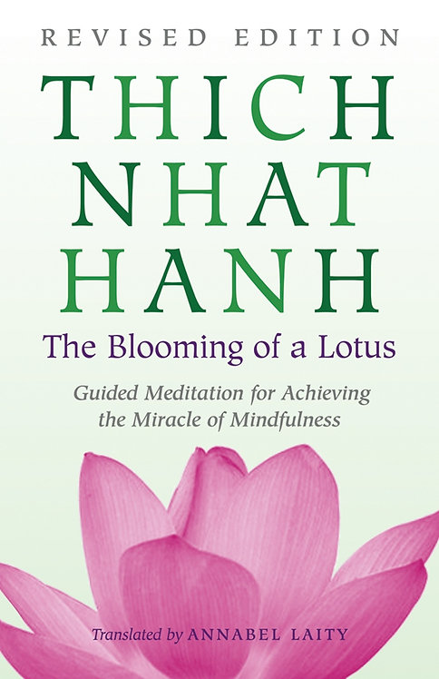 The Blooming Of A Lotus Thich Nhat Hanh