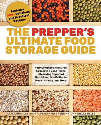 The Prepper's Ultimate Food-Storage Guide Your Complete Resource