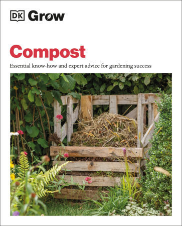 Grow Compost Essential know-how and expert advice for gardening success