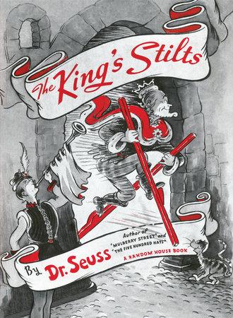 Classic Seuss The King's Stilts Written by: Dr. Seuss