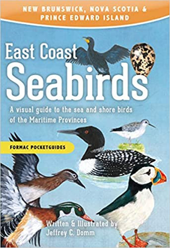 EAST COAST SEABIRDS: A VISUAL GUIDE TO THE SEA AND SHORE BIRDS OF THE MARITIME